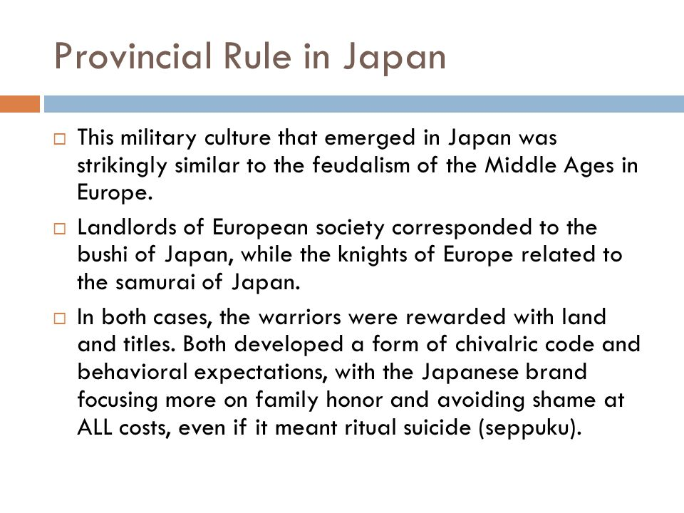 Provincial rule in Japan (#6 and #7)  While the Japanese nobility were preoccupied with pleasure seeking lives, aristocratic families arose and began