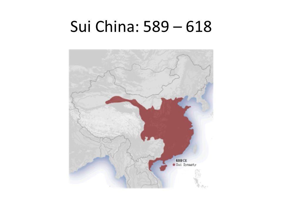 Sui China: 589 – 618