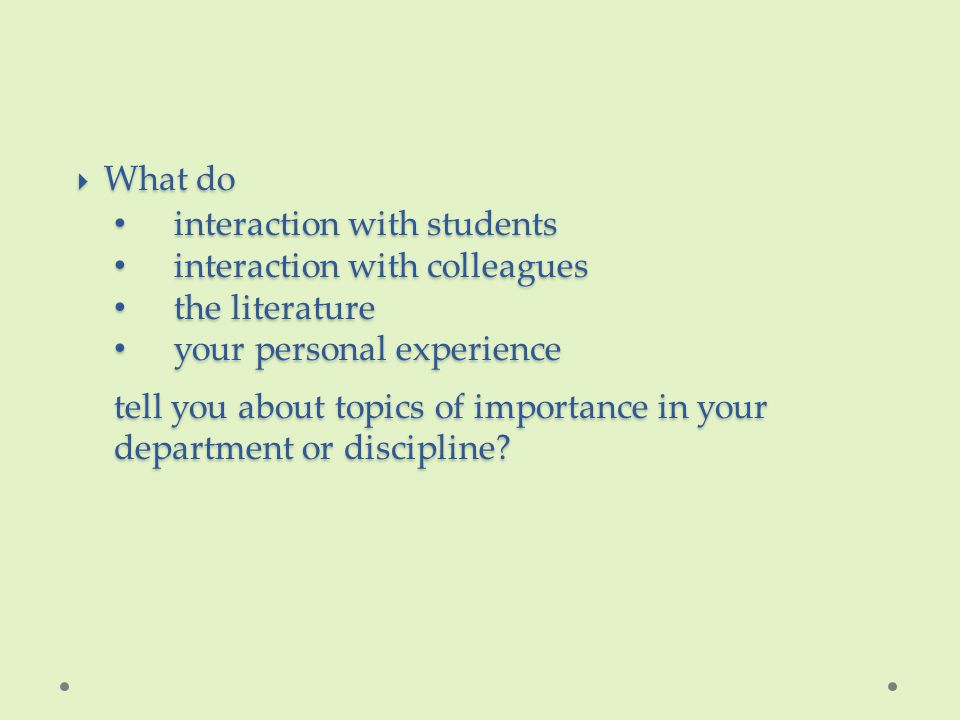  What do interaction with students interaction with students interaction with colleagues interaction with colleagues the literature the literature yo