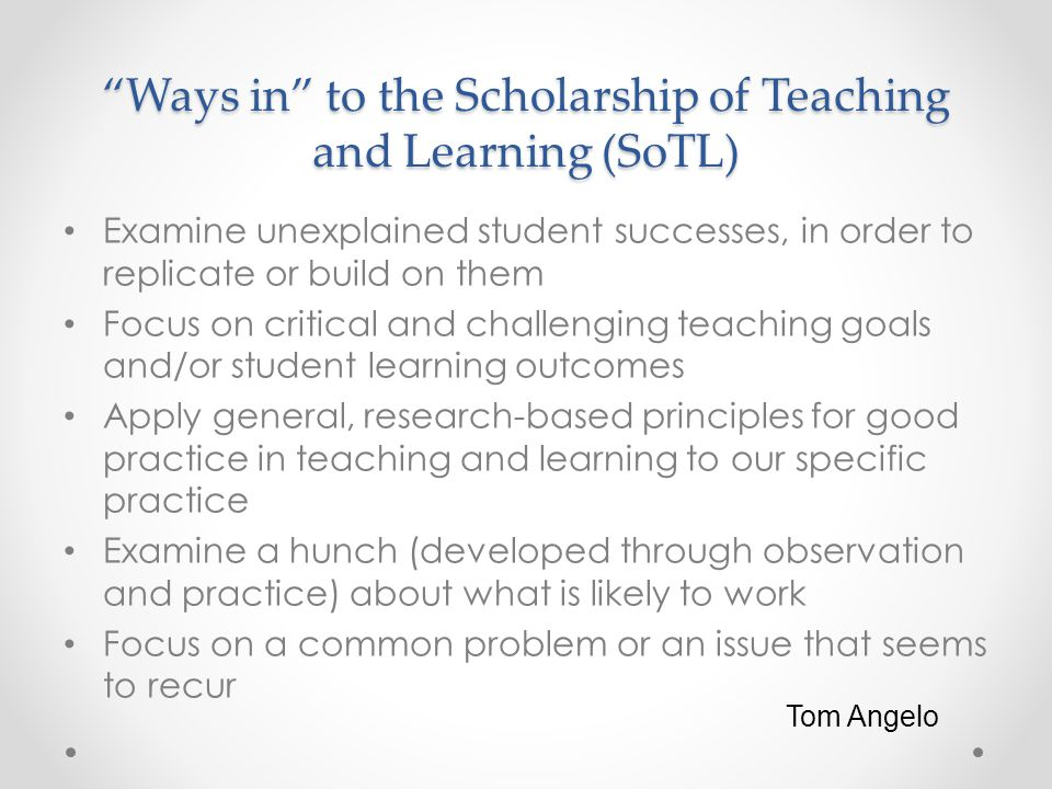  Which action research frames (or ways in to SoTL) could you emphasize to inspire professional development in your department?