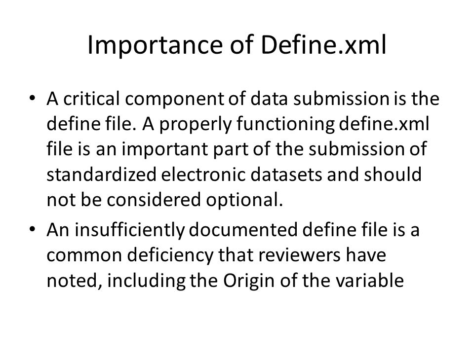Origin field in Define.xml Indicator of the origin of the variable.