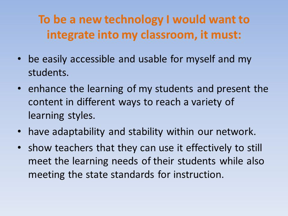. How is technology adopted into our school? Decision makers for technology are not usually the teachers who actually use the technology within the cl