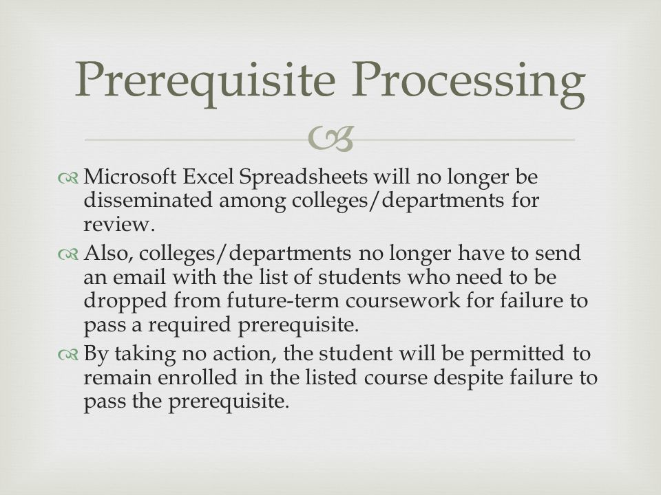   Microsoft Excel Spreadsheets will no longer be disseminated among colleges/departments for review.  Also, colleges/departments no longer have to