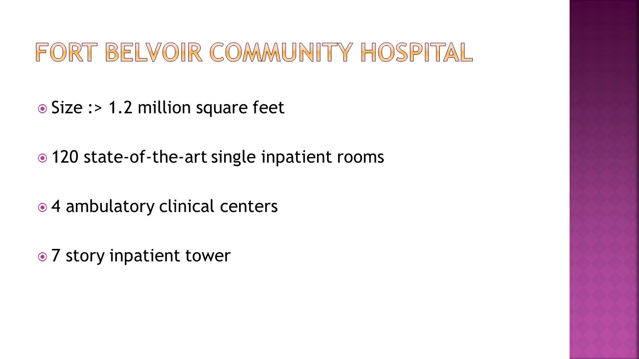  Size :> 1.2 million square feet  120 state-of-the-art single inpatient rooms  4 ambulatory clinical centers  7 story inpatient tower