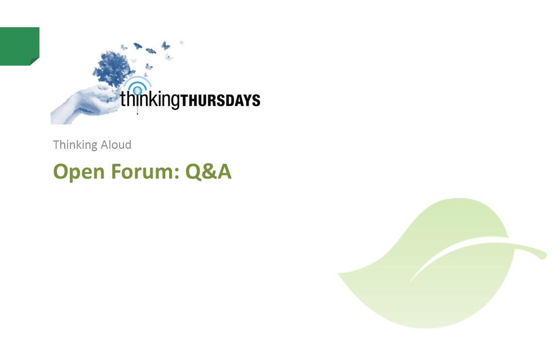 Open Forum: Q&A Thinking Aloud