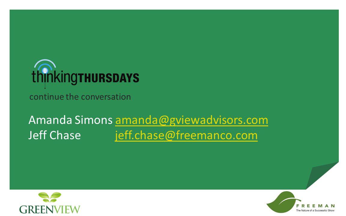 Amanda Simons amanda@gviewadvisors.comamanda@gviewadvisors.com Jeff Chasejeff.chase@freemanco.comjeff.chase@freemanco.com continue the conversation
