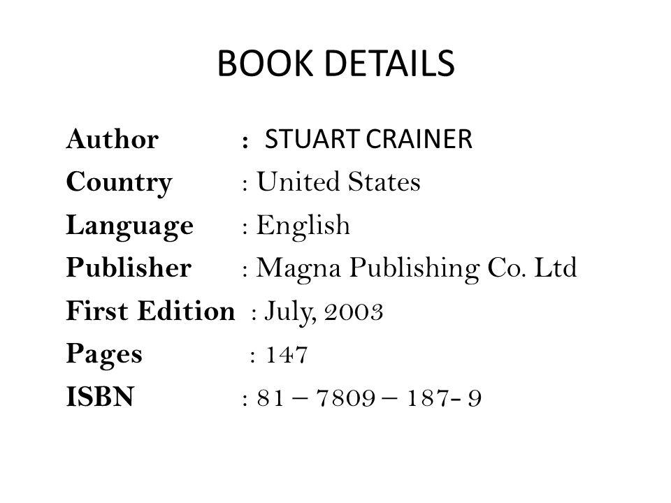 BOOK DETAILS Author: STUART CRAINER Country : United States Language : English Publisher : Magna Publishing Co.