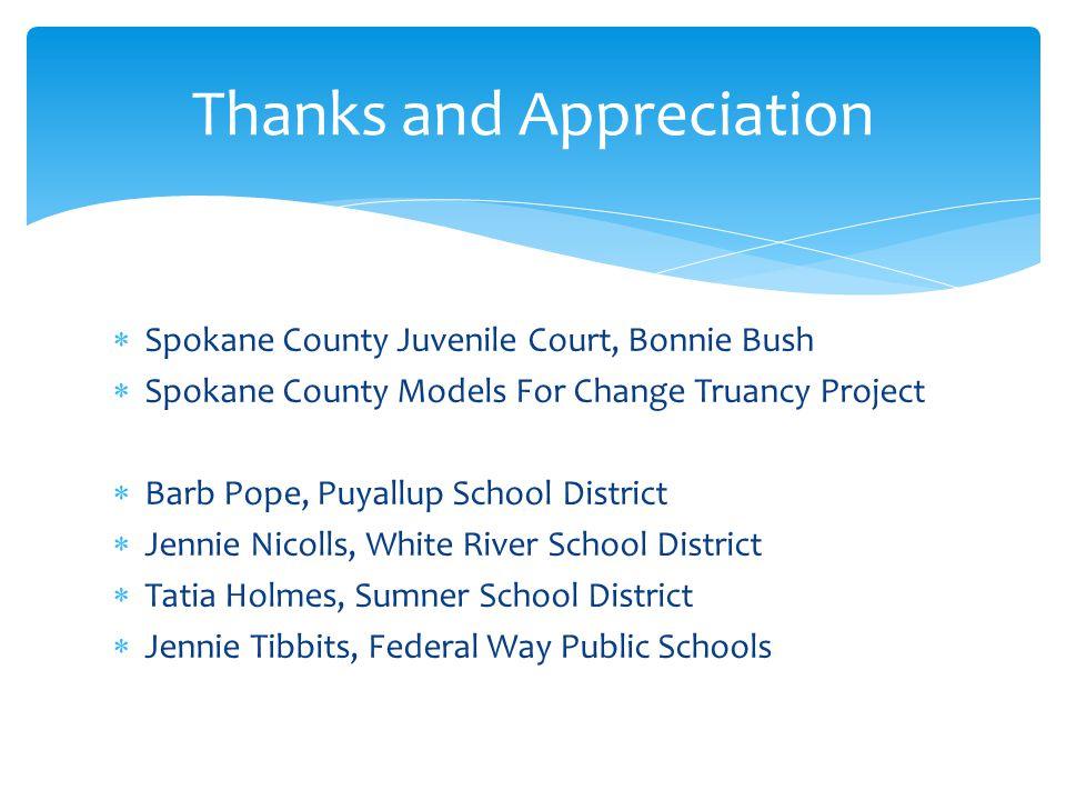  Spokane County Juvenile Court, Bonnie Bush  Spokane County Models For Change Truancy Project  Barb Pope, Puyallup School District  Jennie Nicolls