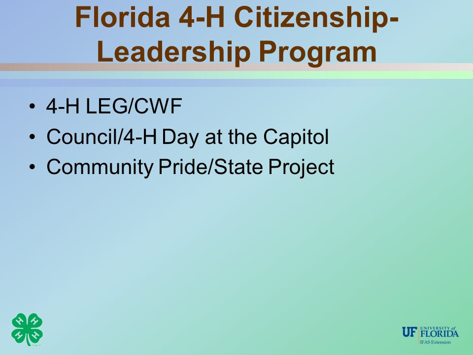 Florida 4-H Citizenship- Leadership Program 4-H LEG/CWF Council/4-H Day at the Capitol Community Pride/State Project