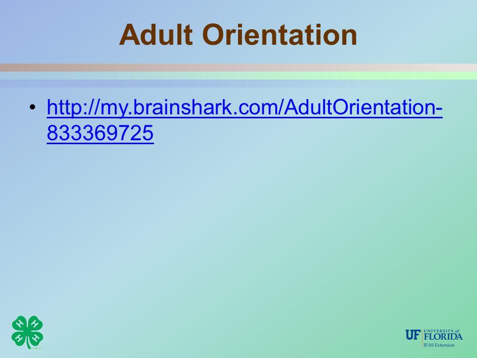 Adult Orientation http://my.brainshark.com/AdultOrientation- 833369725http://my.brainshark.com/AdultOrientation- 833369725
