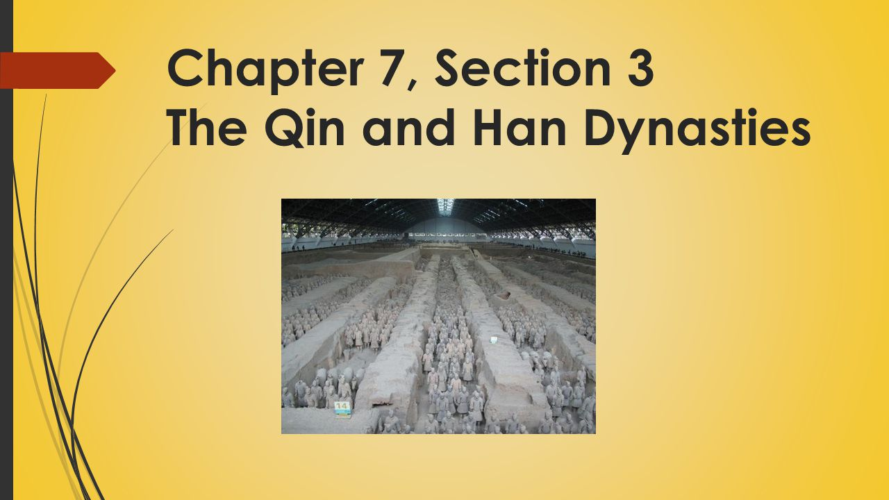 Chapter 7, Section 3 The Qin and Han Dynasties