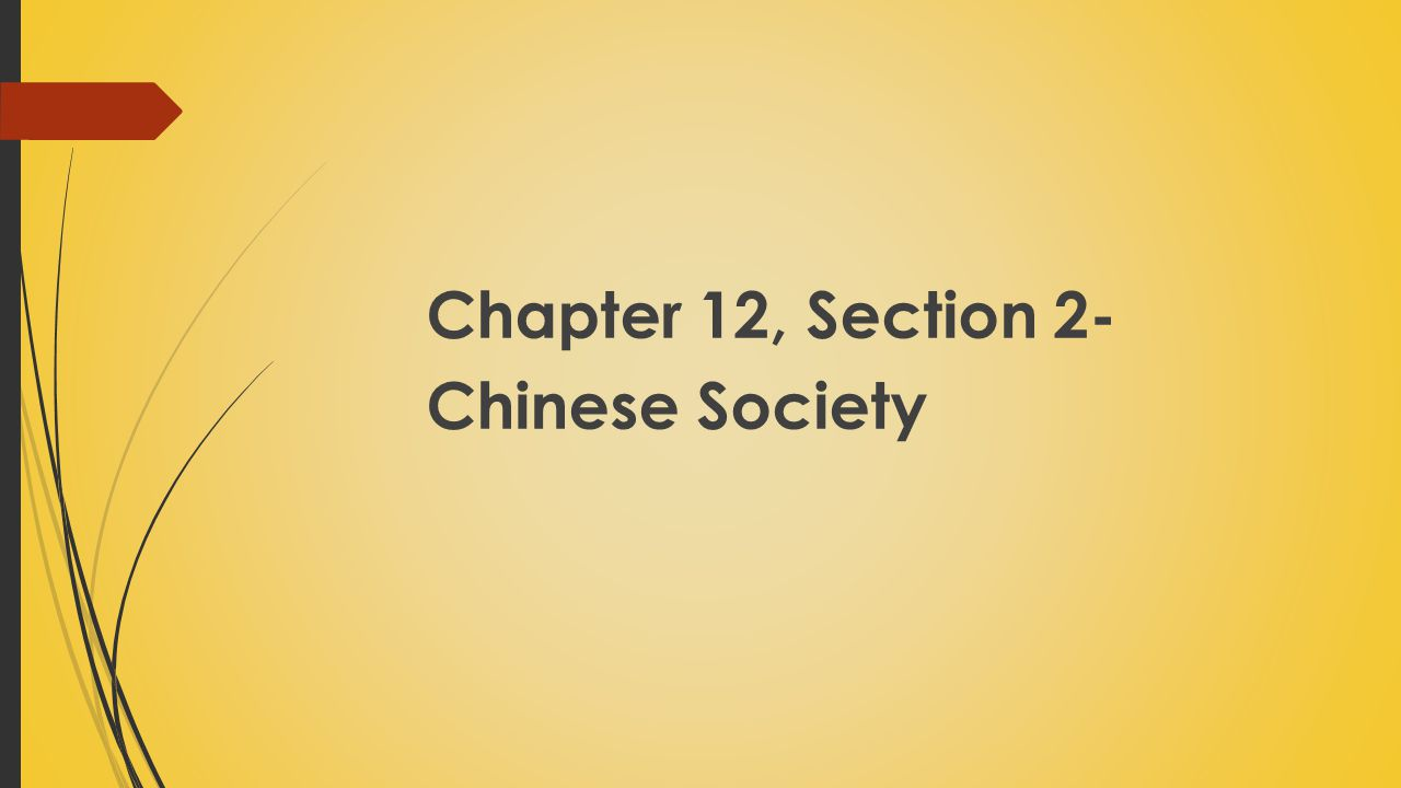 Chapter 12, Section 2- Chinese Society