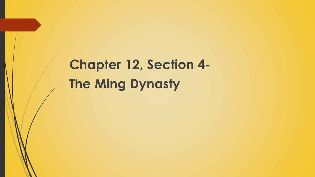 Chapter 12, Section 4- The Ming Dynasty