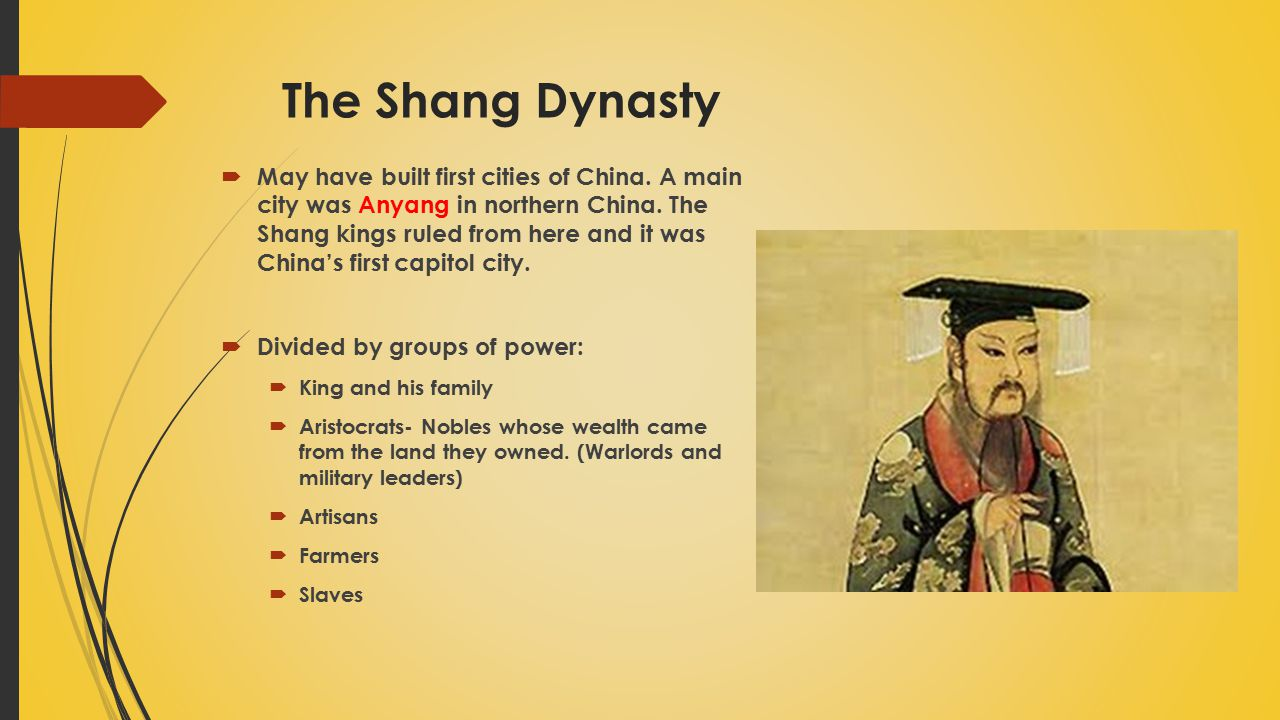 The Shang Dynasty  May have built first cities of China. A main city was Anyang in northern China. The Shang kings ruled from here and it was China's
