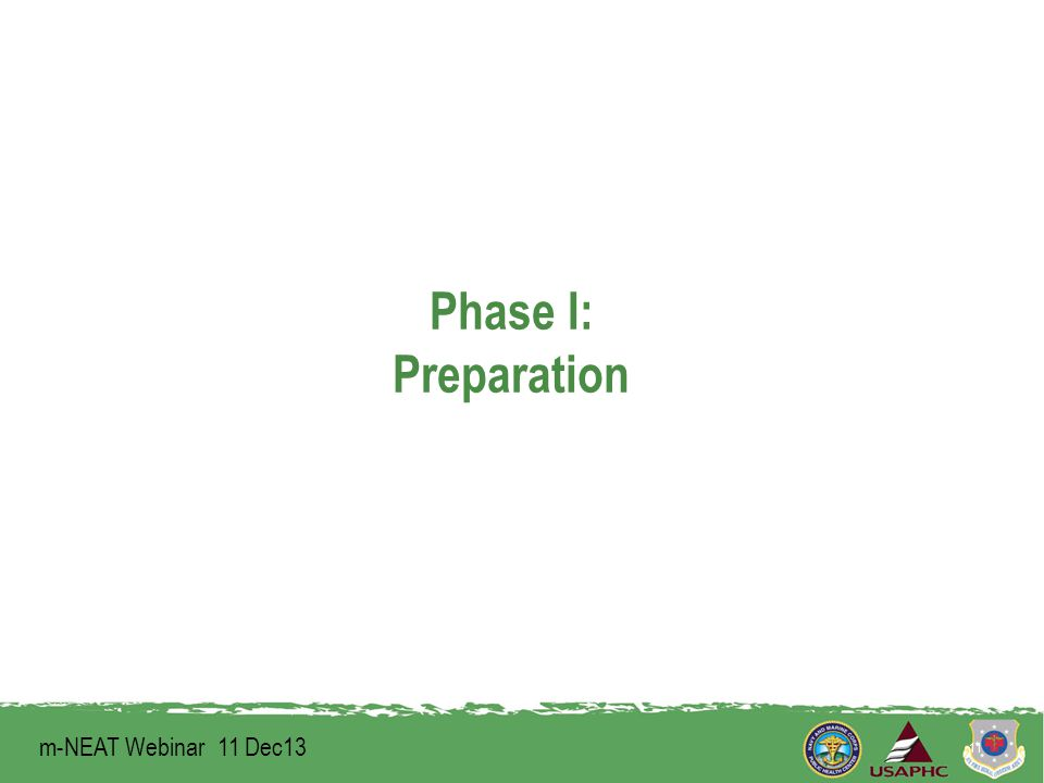 Phase I: Preparation 11 m-NEAT Webinar 11 Dec13