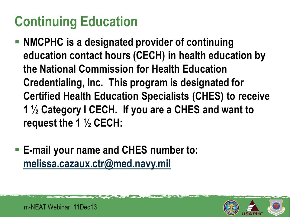 Continuing Education  NMCPHC is a designated provider of continuing education contact hours (CECH) in health education by the National Commission for Health Education Credentialing, Inc.