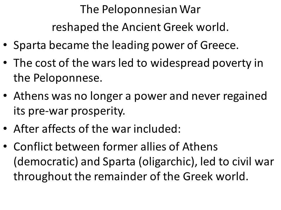 The Peloponnesian War reshaped the Ancient Greek world.