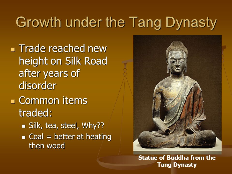 Growth under the Tang Dynasty Trade reached new height on Silk Road after years of disorder Trade reached new height on Silk Road after years of disor