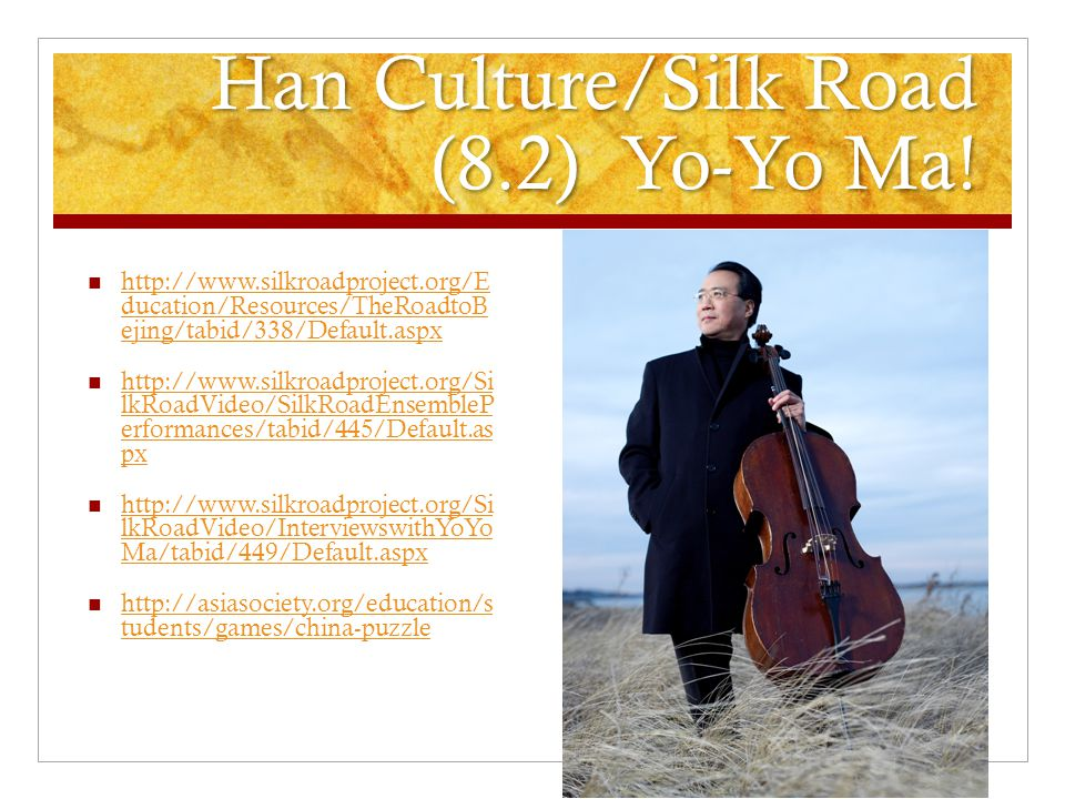 Han Culture/Silk Road (8.2) Yo-Yo Ma.