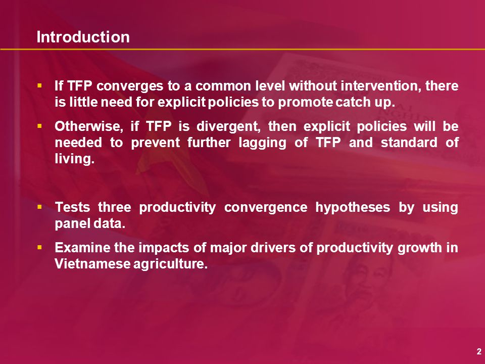 Introduction  If TFP converges to a common level without intervention, there is little need for explicit policies to promote catch up.