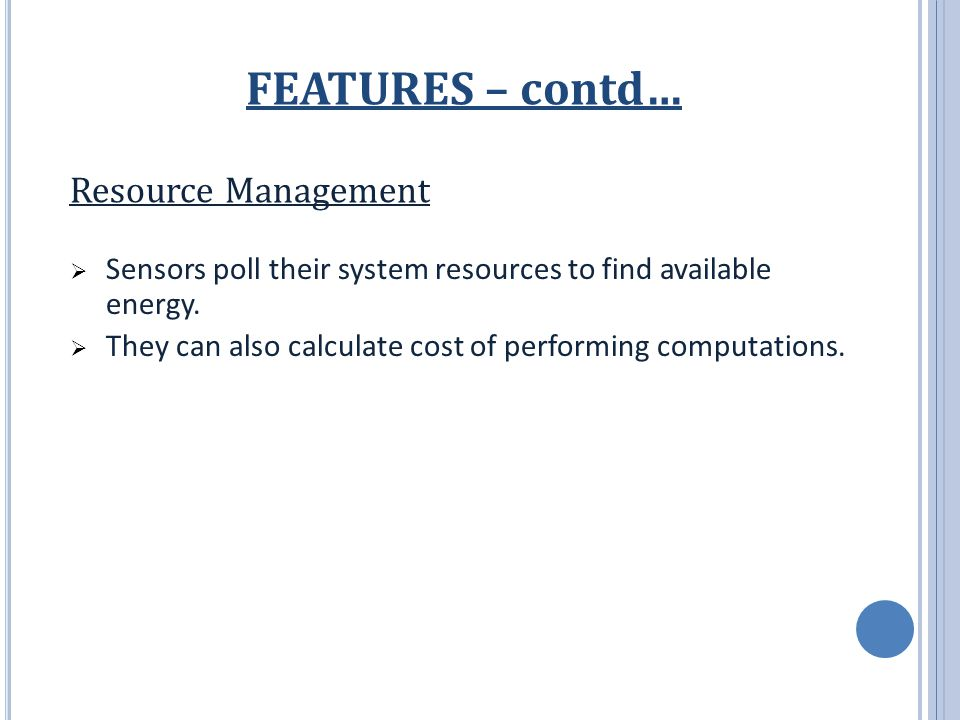 Resource Management  Sensors poll their system resources to find available energy.
