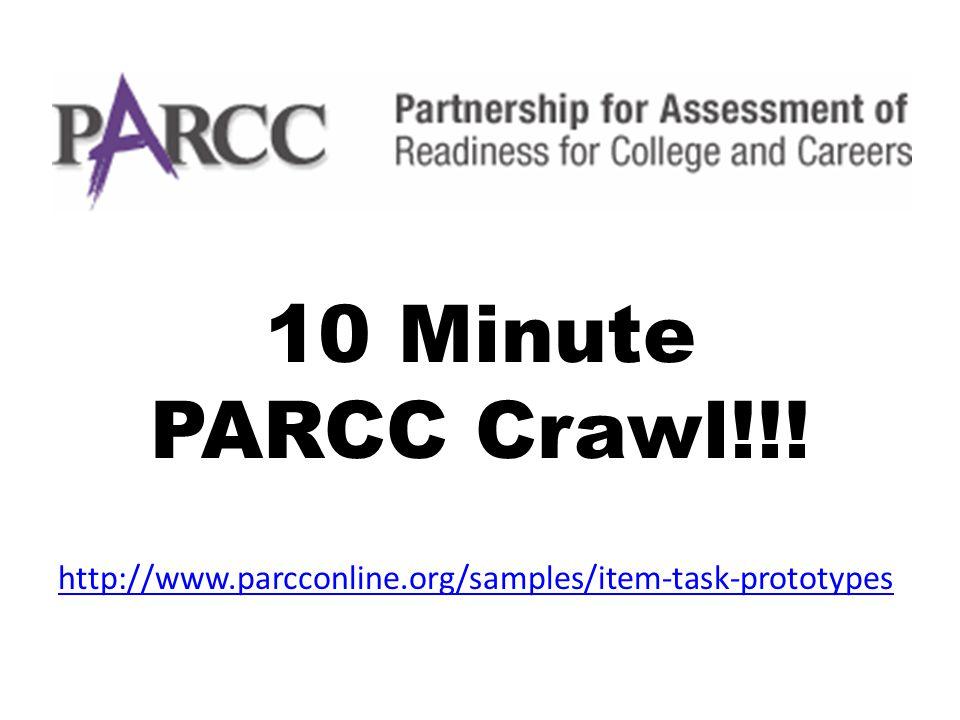 10 Minute PARCC Crawl!!! http://www.parcconline.org/samples/item-task-prototypes