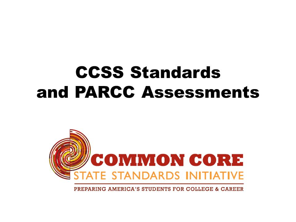 CCSS Standards and PARCC Assessments