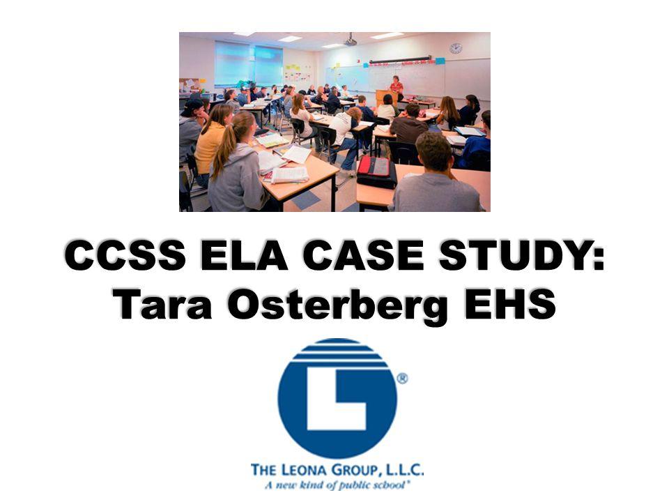 CCSS ELA CASE STUDY: Tara Osterberg EHS