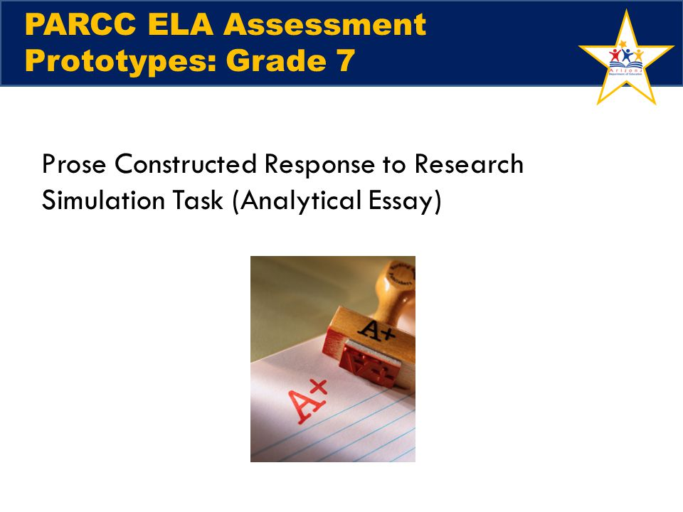 PARCC ELA Assessment Prototypes: Grade 7 Prose Constructed Response to Research Simulation Task (Analytical Essay)