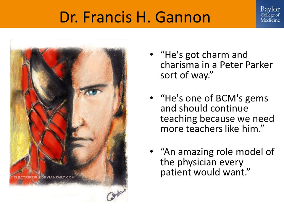 """Dr. Francis H. Gannon """"He's got charm and charisma in a Peter Parker sort of way."""" """"He's one of BCM's gems and should continue teaching because we nee"""