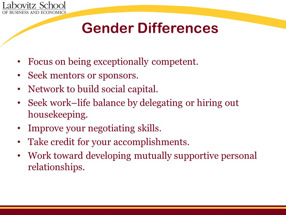 Gender Differences Focus on being exceptionally competent.