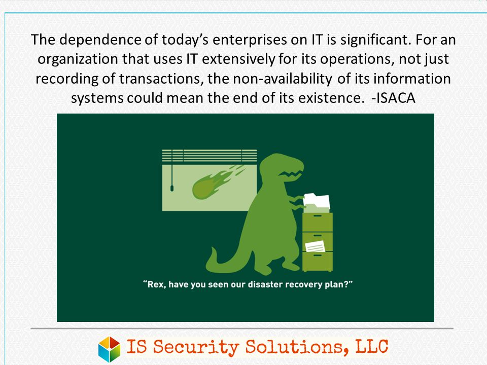 The dependence of today's enterprises on IT is significant. For an organization that uses IT extensively for its operations, not just recording of tra