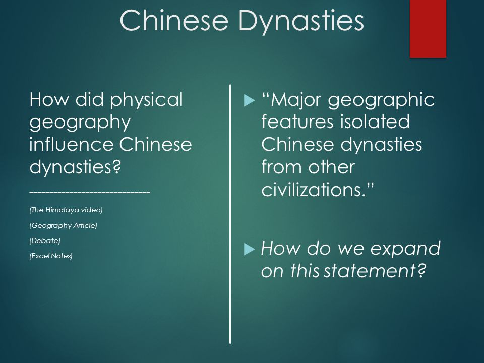 Chinese Dynasties How did physical geography influence Chinese dynasties.