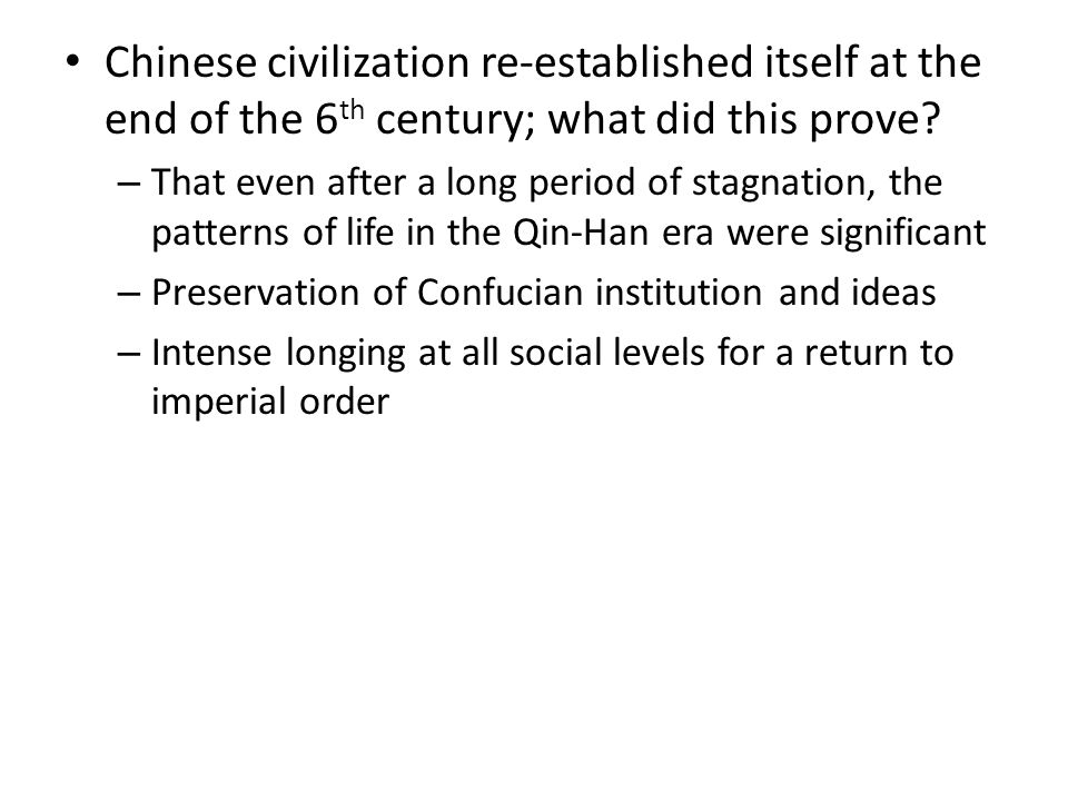 Chinese civilization re-established itself at the end of the 6 th century; what did this prove.