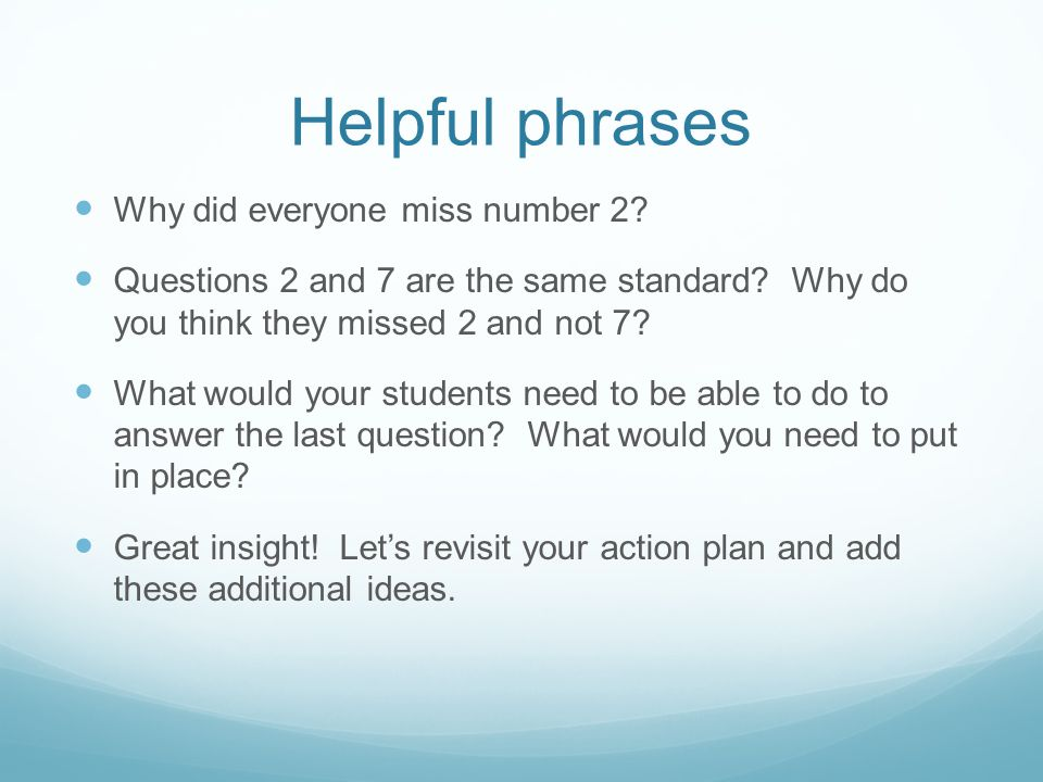 Helpful phrases Why did everyone miss number 2. Questions 2 and 7 are the same standard.