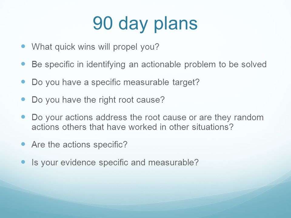 90 day plans What quick wins will propel you.