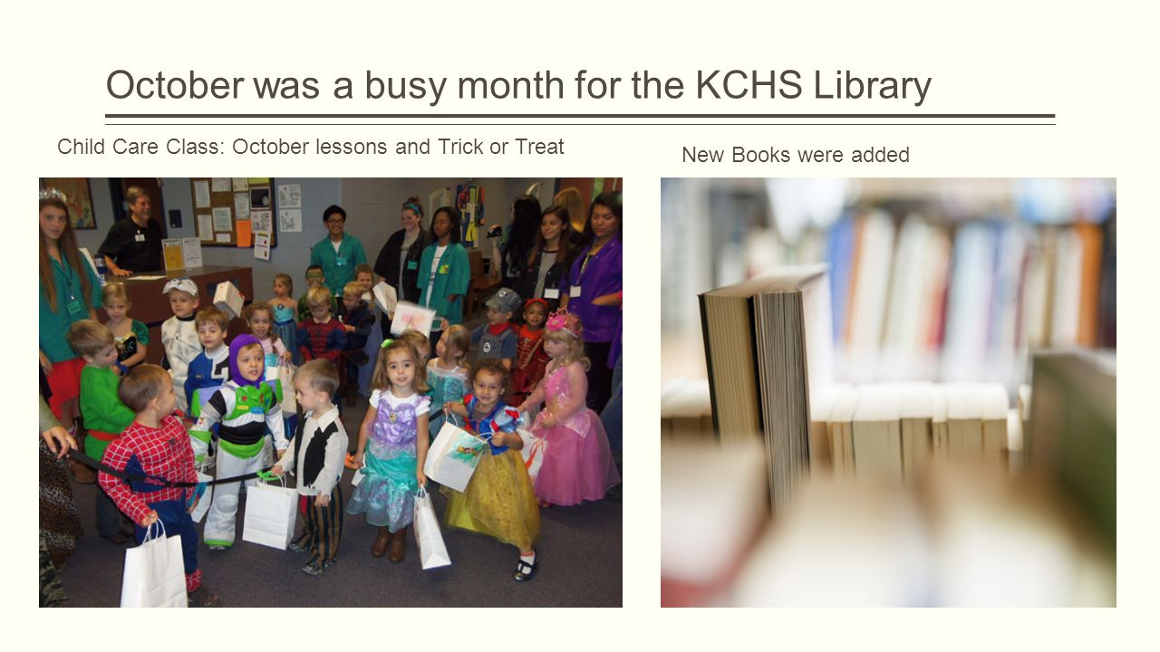 October was a busy month for the KCHS Library Child Care Class: October lessons and Trick or Treat New Books were added