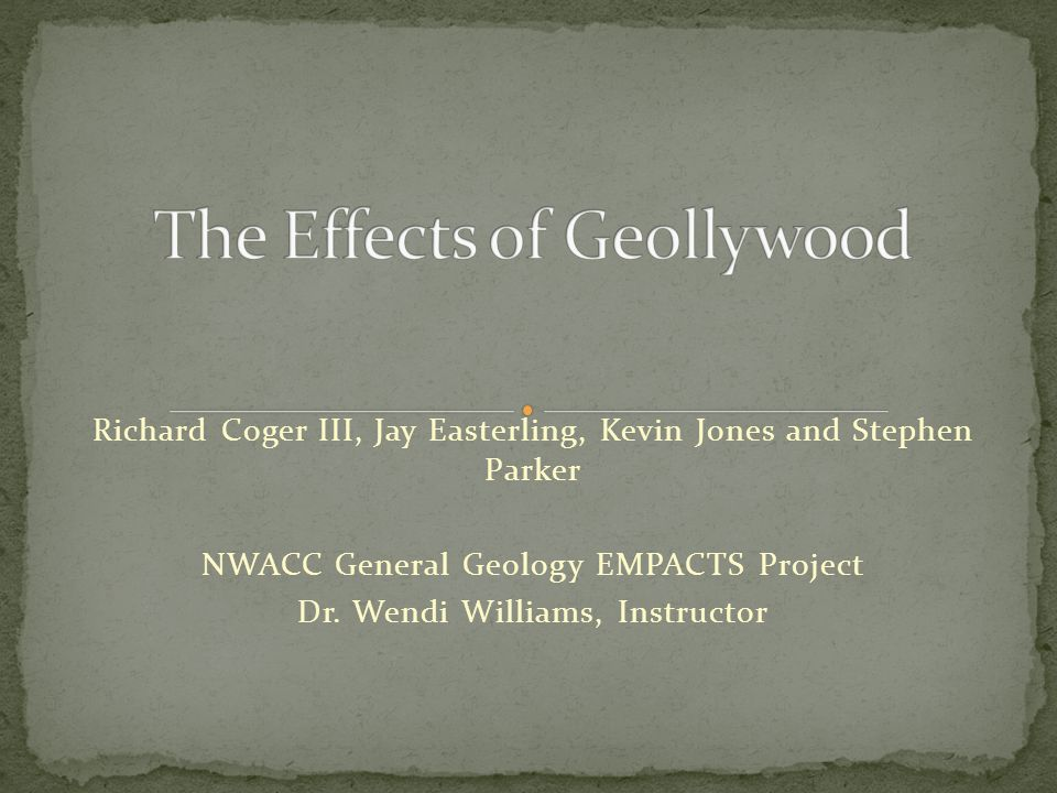 Richard Coger III, Jay Easterling, Kevin Jones and Stephen Parker NWACC General Geology EMPACTS Project Dr.