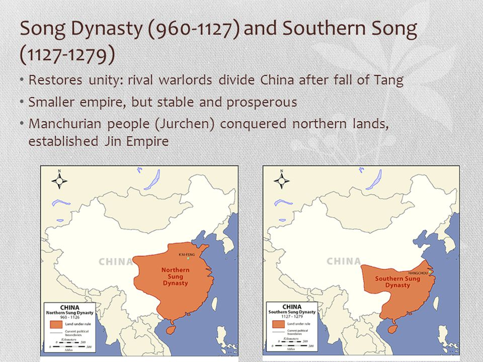 Song Dynasty (960-1127) and Southern Song (1127-1279) Restores unity: rival warlords divide China after fall of Tang Smaller empire, but stable and prosperous Manchurian people (Jurchen) conquered northern lands, established Jin Empire