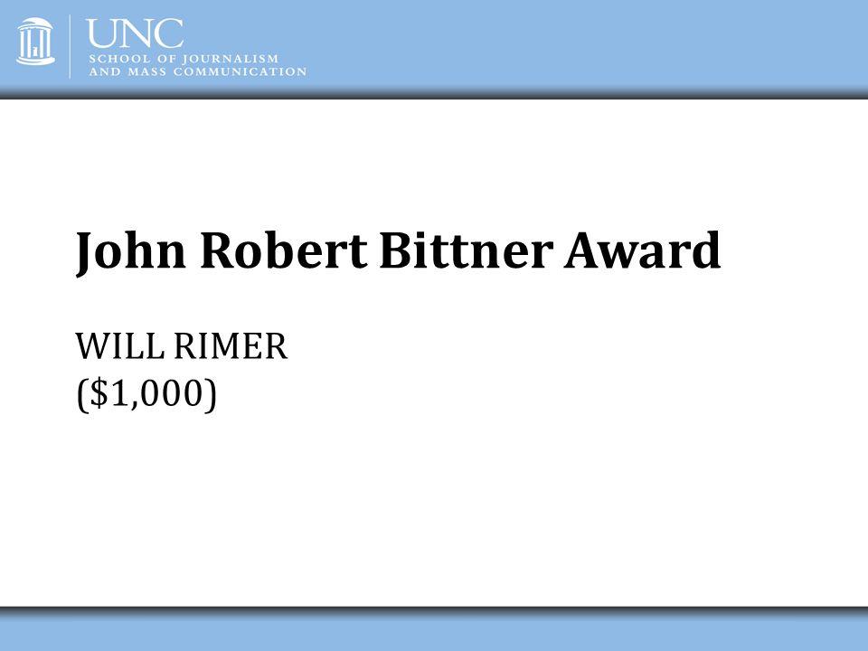 John Robert Bittner Award WILL RIMER ($1,000)