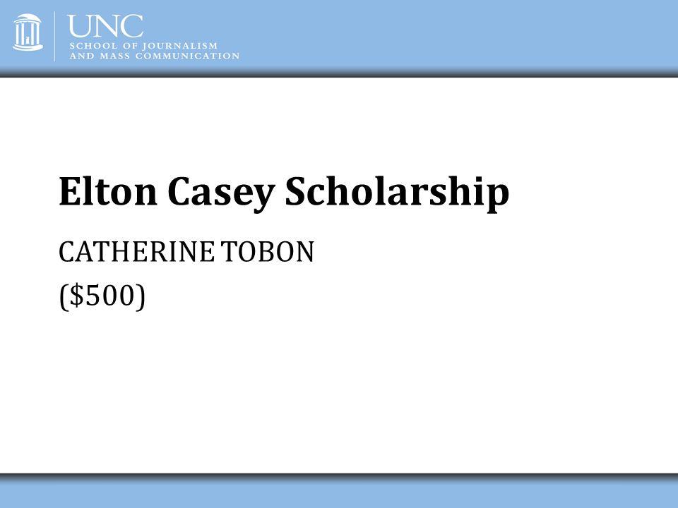 Elton Casey Scholarship CATHERINE TOBON ($500)