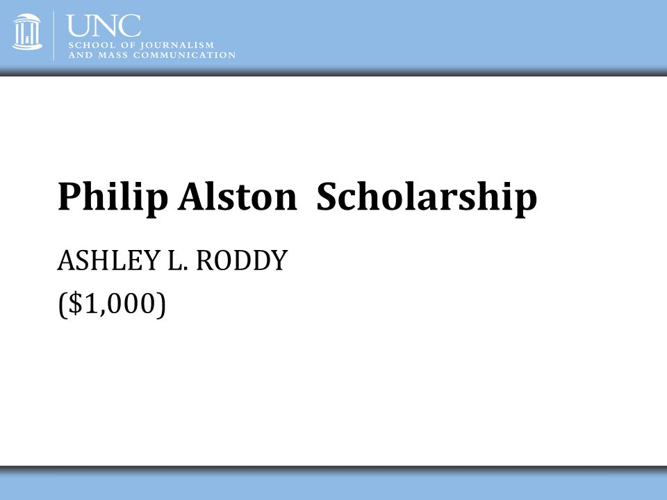 Philip Alston Scholarship ASHLEY L. RODDY ($1,000)