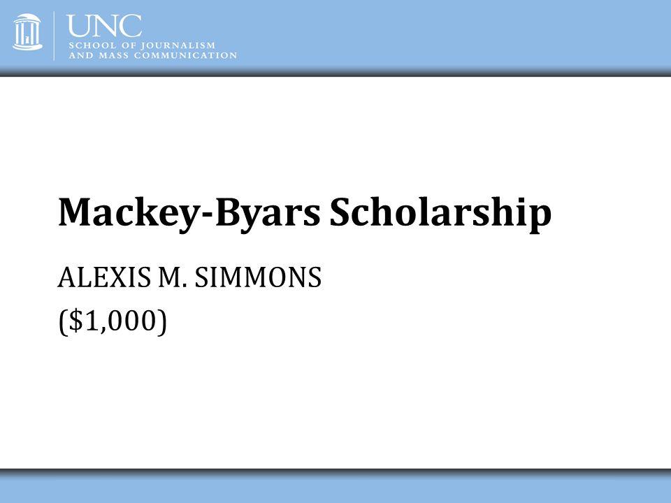 Mackey-Byars Scholarship ALEXIS M. SIMMONS ($1,000)
