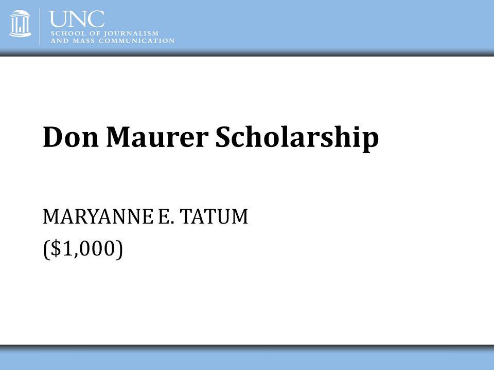 Don Maurer Scholarship MARYANNE E. TATUM ($1,000)