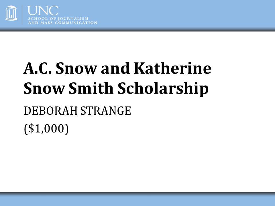 A.C. Snow and Katherine Snow Smith Scholarship DEBORAH STRANGE ($1,000)