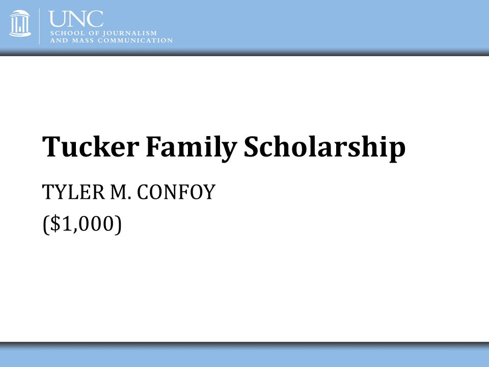Tucker Family Scholarship TYLER M. CONFOY ($1,000)
