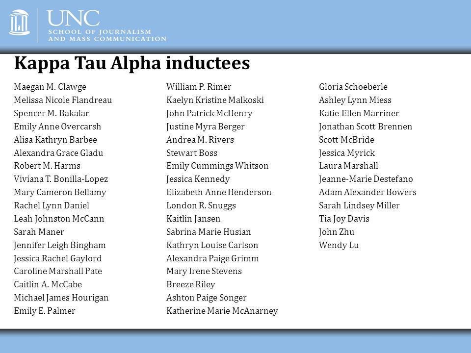 Kappa Tau Alpha inductees Maegan M. Clawge Melissa Nicole Flandreau Spencer M. Bakalar Emily Anne Overcarsh Alisa Kathryn Barbee Alexandra Grace Gladu