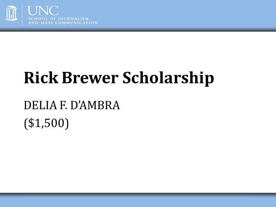 Rick Brewer Scholarship DELIA F. D'AMBRA ($1,500)