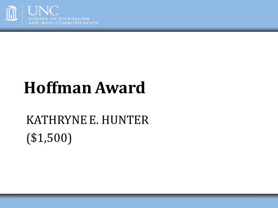 Hoffman Award KATHRYNE E. HUNTER ($1,500)