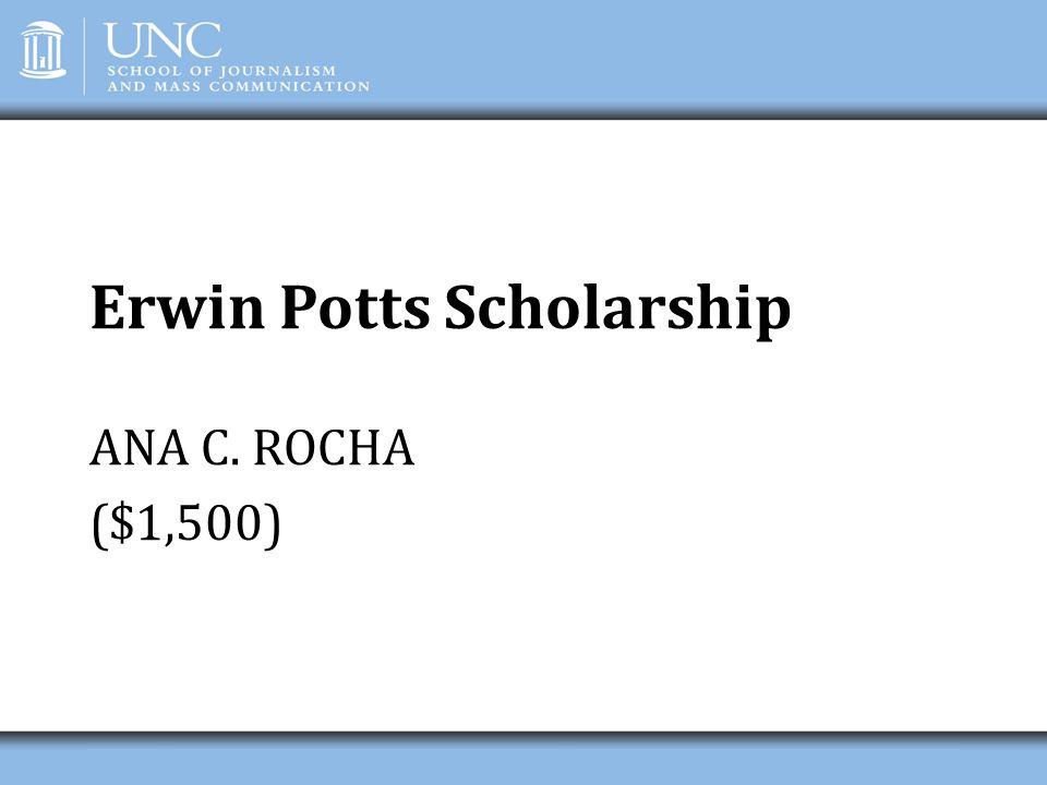 Erwin Potts Scholarship ANA C. ROCHA ($1,500)